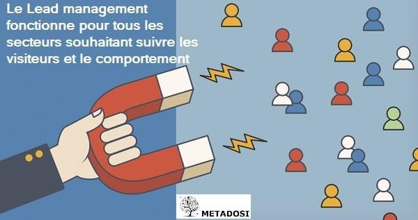 Le lead management fonctionne pour tous les secteurs souhaitant suivre les visiteurs et le comportement