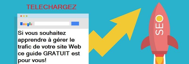 Augmentez le trafic de votre site internet en téléchageant notre guide GRATUIT