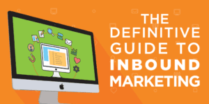 Guide du débutant en Inbound Marketing