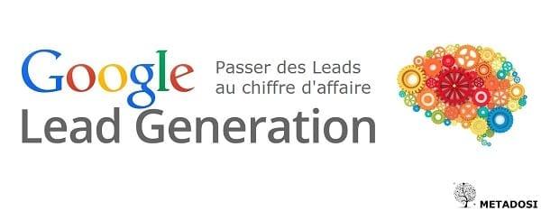 Génération de leads Google : comment attirer de précieux leads Google