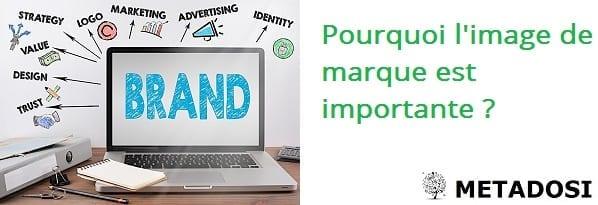 Pourquoi l'image de marque est importante?
