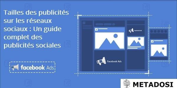Tailles des publicités sur les réseaux sociaux : Un guide complet des publicités sociales