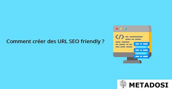 Comment créer des URL SEO friendly ?