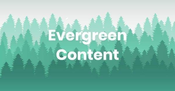Qu'est-ce que le contenu Evergreen ?